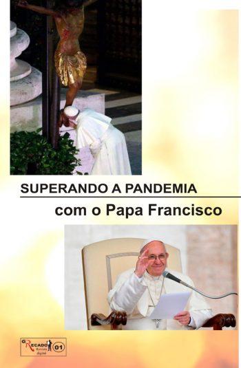 Superando a Pandemia com o Papa Francisco